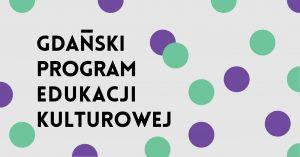Permalink to:Gdański Program Edukacji Kulturowej (GPEK)