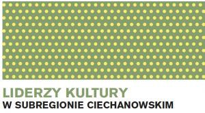 Permalink to:Liderzy kultury w subregionie ciechanowskim – raport